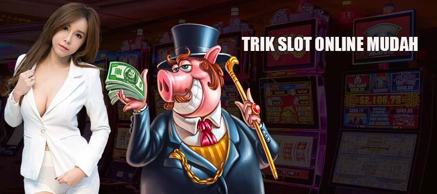 Trik Slot Online Mudah